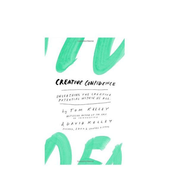 Tom Kelley and David Kelley Creative Confidence