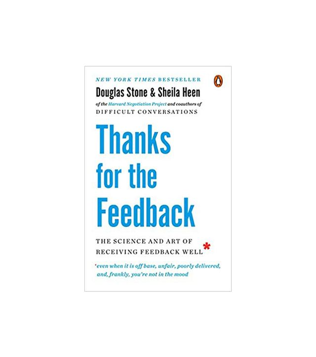 Douglas Stone and Sheila Heen Thanks for the Feedback