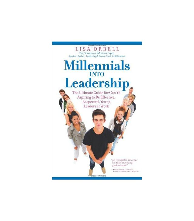 Millennials Into Leadership by Lisa Orrell