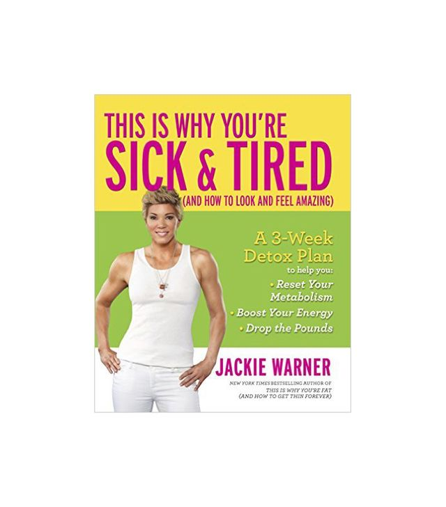 Jackie Warner This Is Why You're Sick and Tired