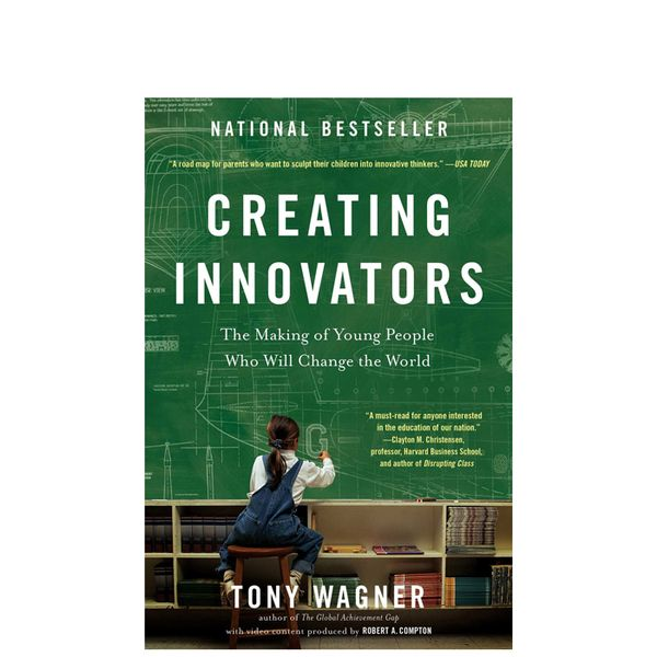 Tony Wagner Creating Innovators