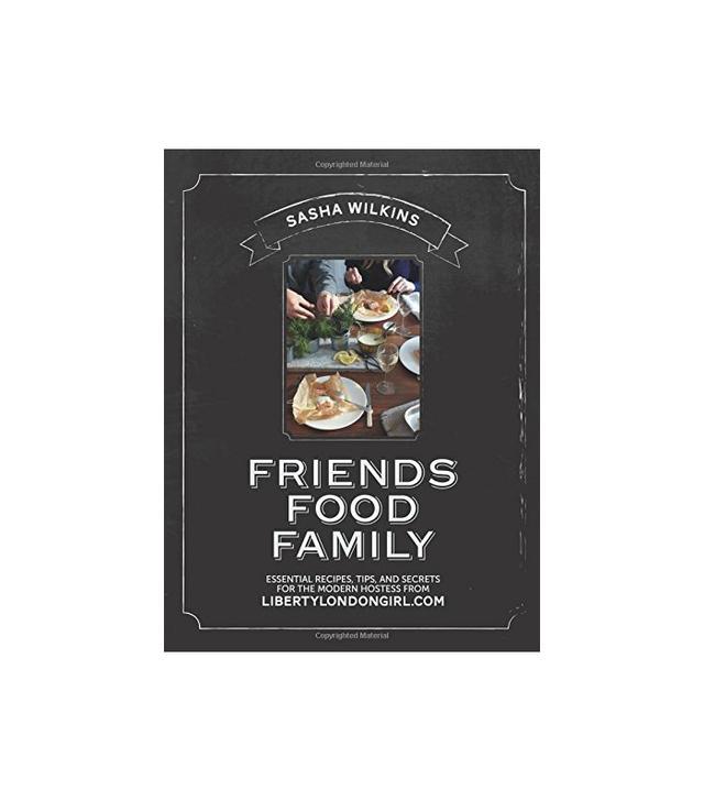 Friends Food Family by Sasha Wilkins