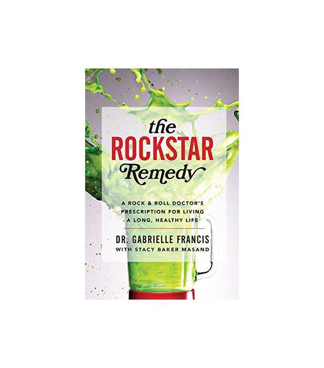 The Rockstar Remedy by Dr. Gabrielle Francis