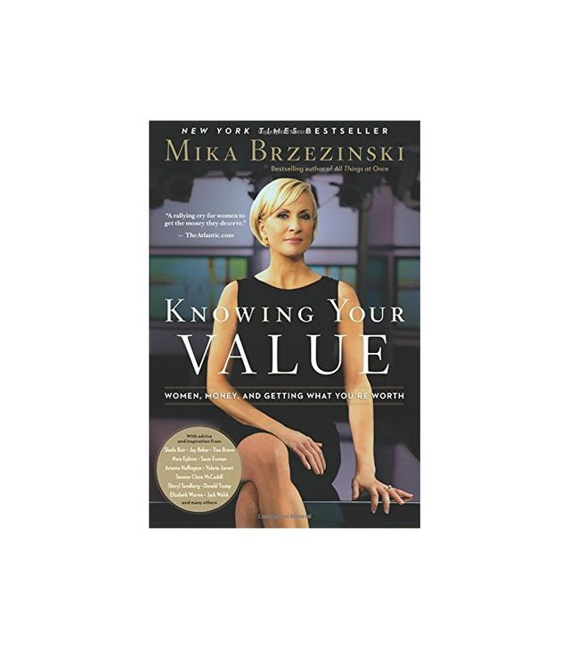 Knowing Your Value by Mika Brzensinski