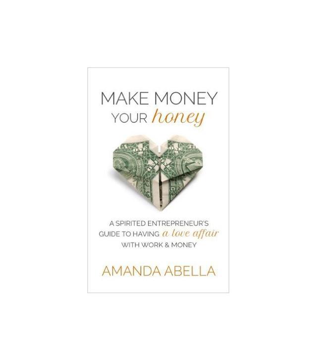 Make Money Your Honey by Amanda Abella