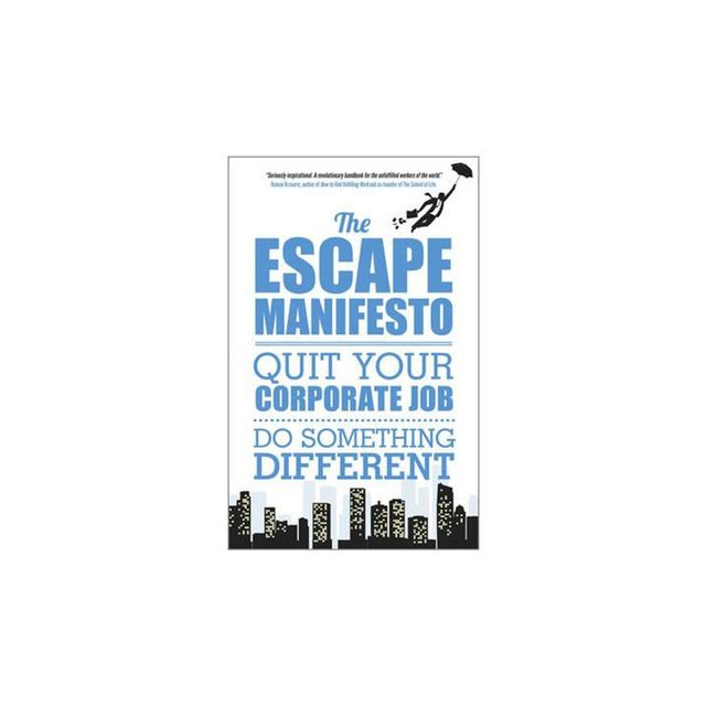 Escape the City The Escape Manifesto