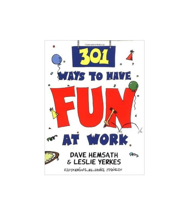 301 Ways to Have Fun at Work by Dave Hemsath and Leslie Yerkes