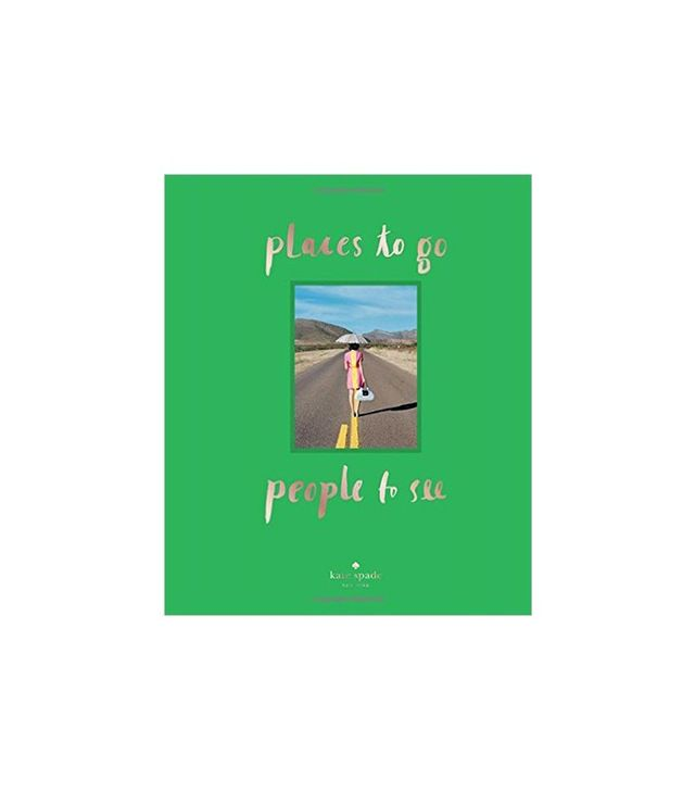 Places to Go, People to See by Kate Spade
