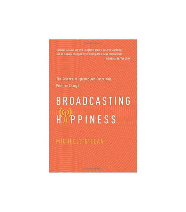 Broadcasting Happiness by Michelle Gielan
