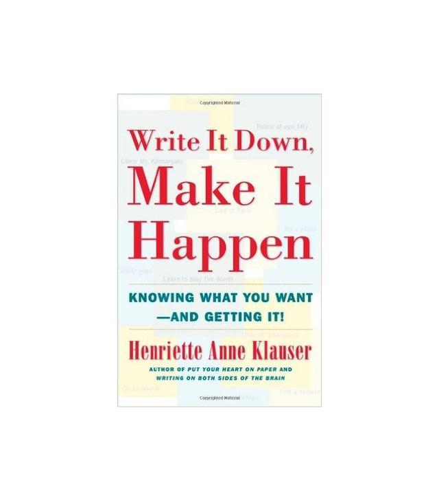 Write It Down, Make It Happen by Henriette Anne Klauser