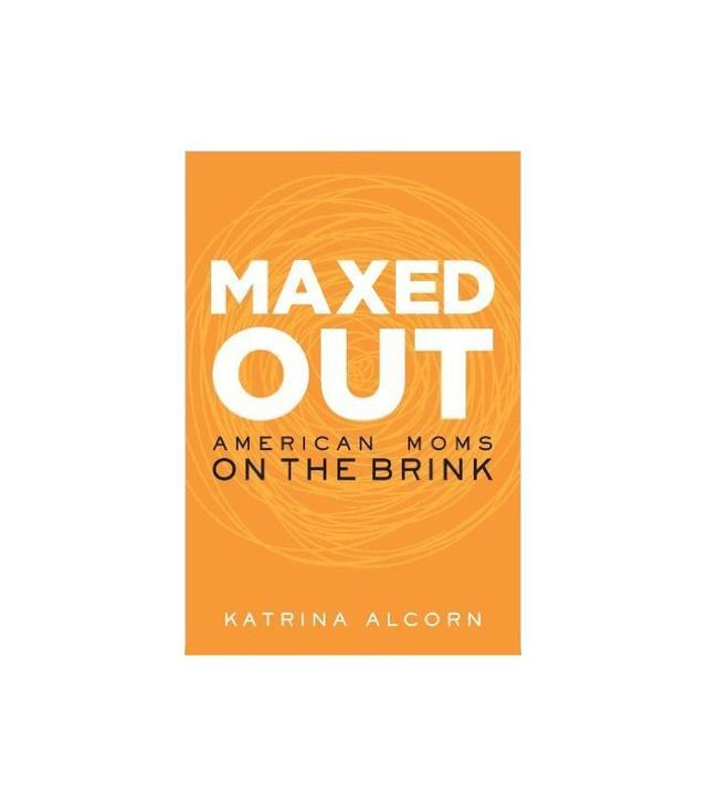 Maxed Out by Katrina Alcorn