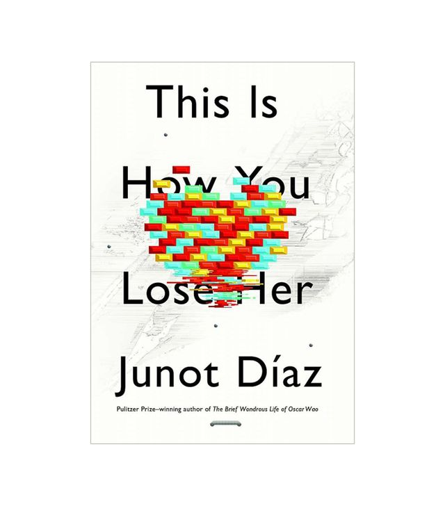 Junot Díaz This Is How You Lose Her