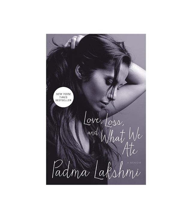Love, Loss, and What We Ate by Padma Lakshmi