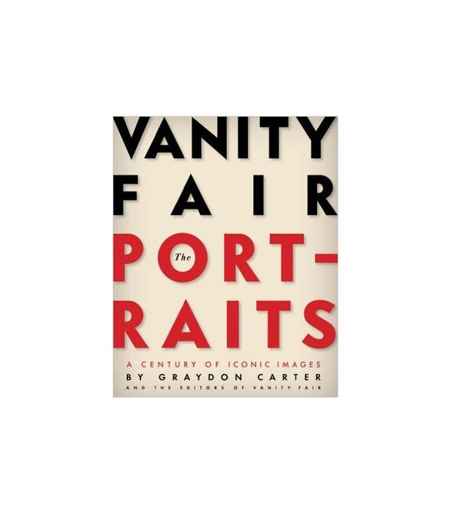 Vanity Fair Portraits by Graydon Carter