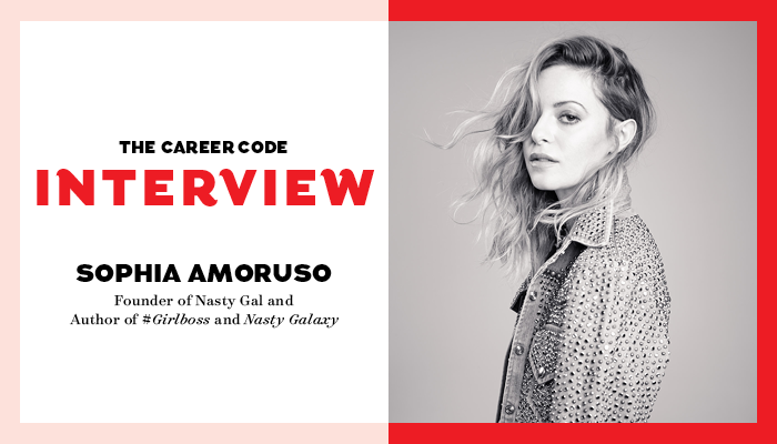 bd8db092376a How to Impress Nasty Gal s Sophia Amoruso in a Job Interview