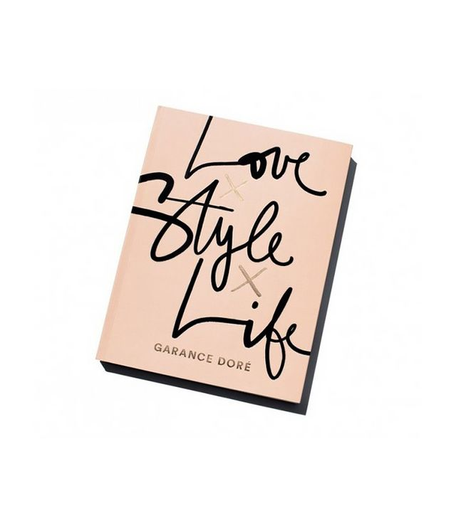 Love Style Life by Garance Doré