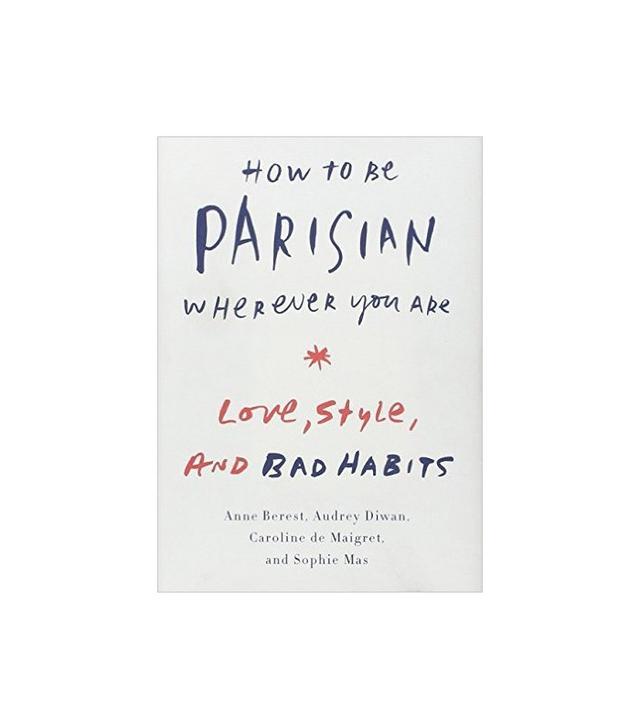 <i>How to Be a Parisian</i> by Caroline de Maigret