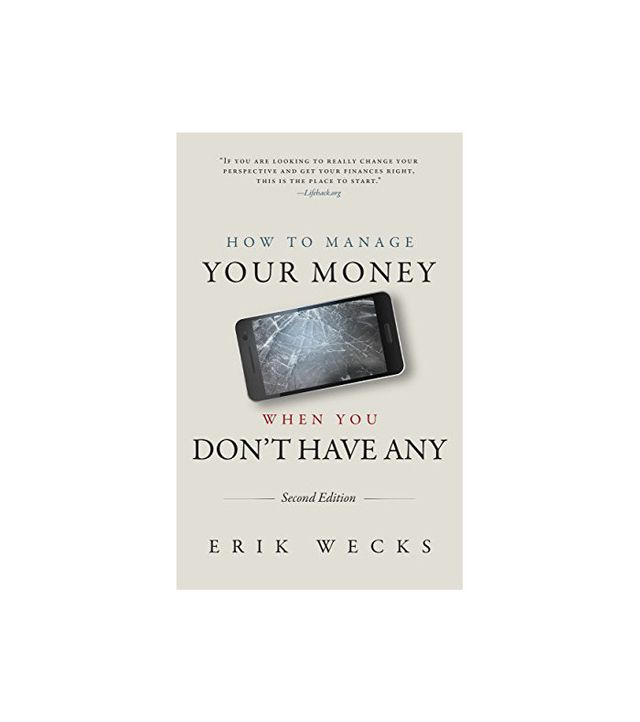 Erick Wecks How to Manage Your Money When You Don't Have Any