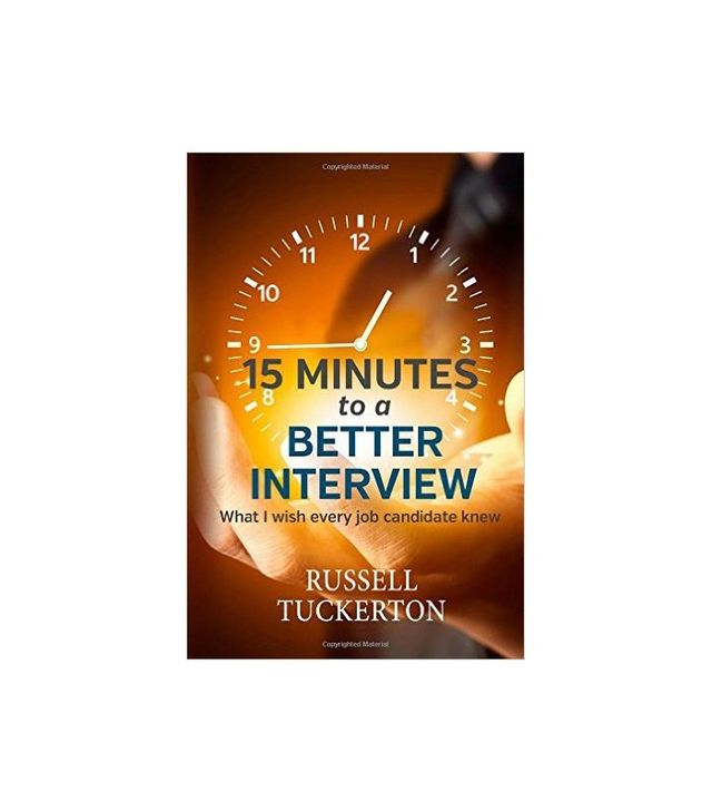 15 Minutes to a Better Interview by Russell Tuckerton