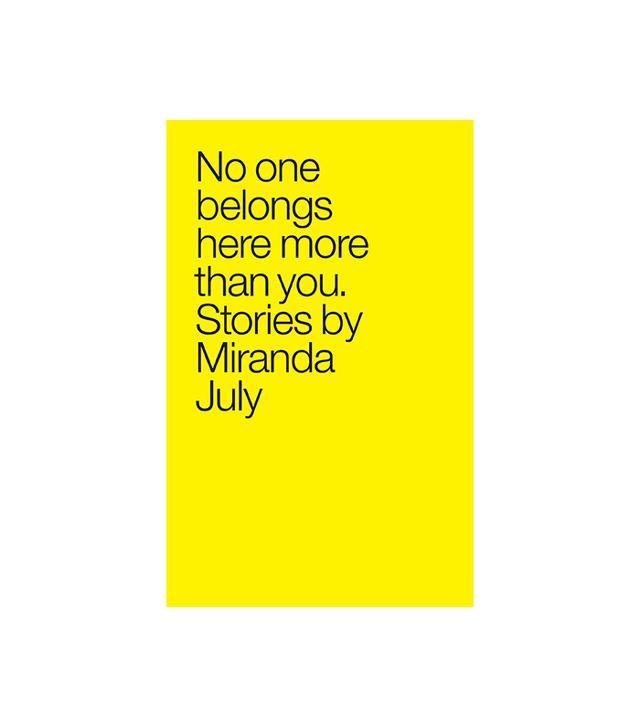Miranda July No One Belongs Here More Than You