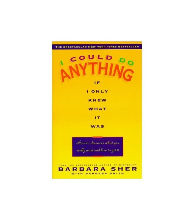 Barbara Sher I Could Do Anything If I Only Knew What It Was