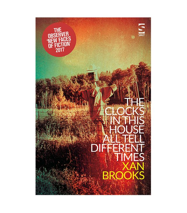 Xan Brooks The Clocks in This House All Tell Different Times