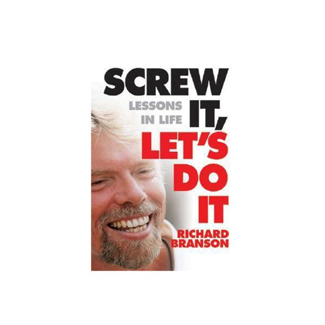 Sir Richard Branson Screw it, Let's Do it Lessons in Life