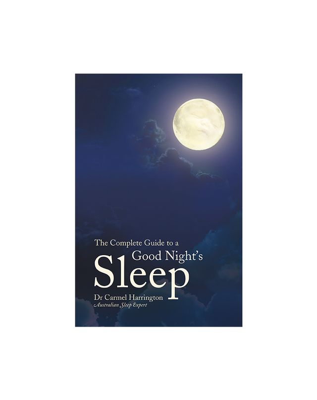 The Complete Guide To a Good Night's Sleep by Dr. Carmel Harrington
