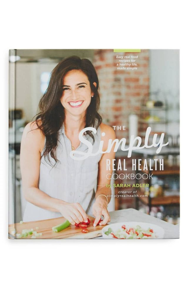 Sarah Adler The Simply Real Health Cookbook