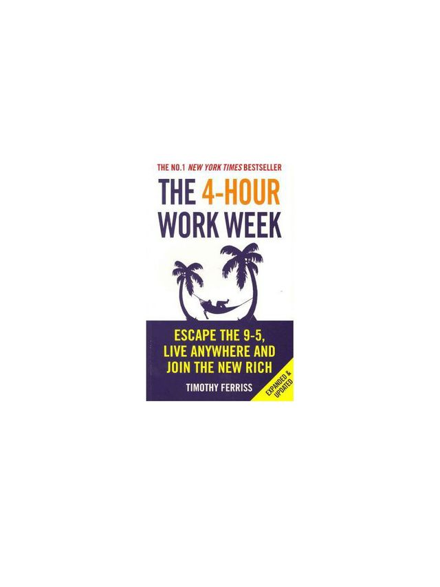 The 4-Hour Work Week : Escape the 9-5, Live Anywhere and Join the New Rich by Timothy Ferriss