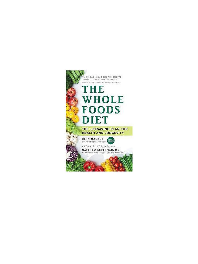 The Whole Foods Diet by John Mackey