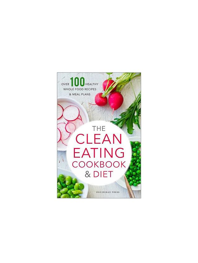 The Clean Eating Cookbook & Diet by Rockridge Press