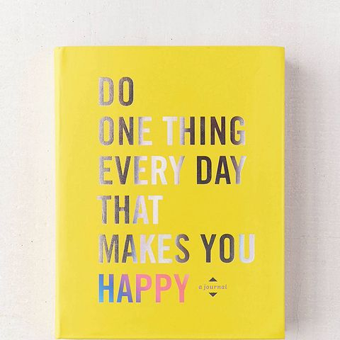 Do One Thing Every Day That Makes You Happy