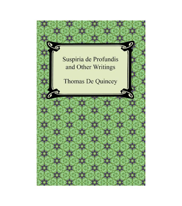 "<p>Thomas De Quincey <a href=""http://amzn.to/2m1rhmC"" target=""_blank"">Suspiria de Profundis</a> ($1)</p> <p><strong>The Book:</strong> This collection of essays written during the Romantic period is..."