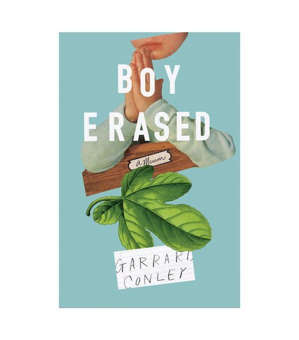 "<p>Garrard Conley <a href=""http://amzn.to/2F6qfib"" target=""_blank"">Boy Erased</a> ($15)</p> <p><strong>The Book:</strong> Garrard Conley's memoir is about his journey as Baptist pastor's son in..."