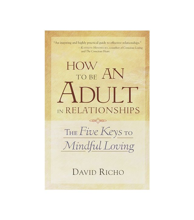 David Richo How to Be an Adult in Relationships