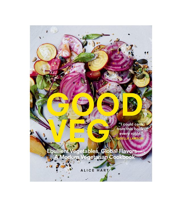 Alice Hart Good Veg: Ebullient Vegetables, Global Flavors