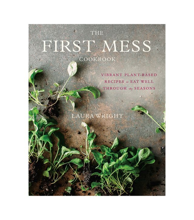 Laura Wright The First Mess Cookbook