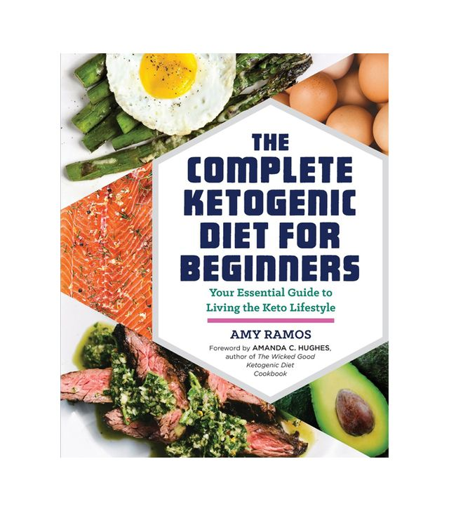 Amy Ramos The Complete Ketogenic Diet for Beginners: Your Essential Guide to Living the Keto Lifestyle