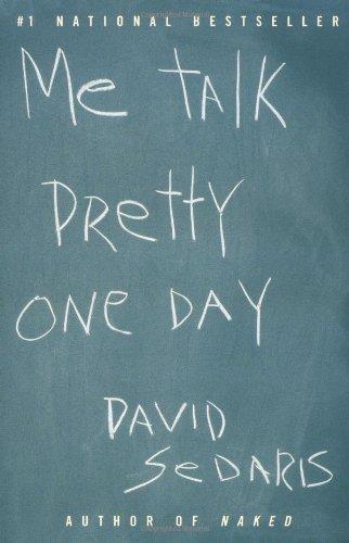 David Sedaris Me Talk Pretty One Day