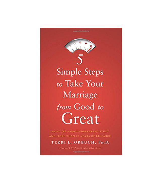 Terri Orbuch 5 Simple Steps to Take Your Marriage From Good to Great