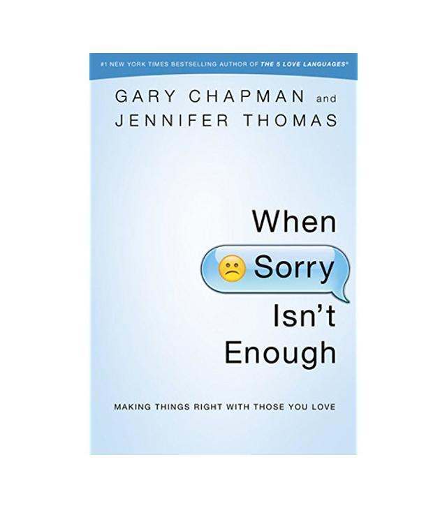 Gary Chapman and Jennifer Thomas When Sorry Isn't Enough