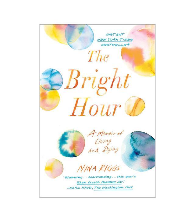 Nina Riggs The Bright Hour