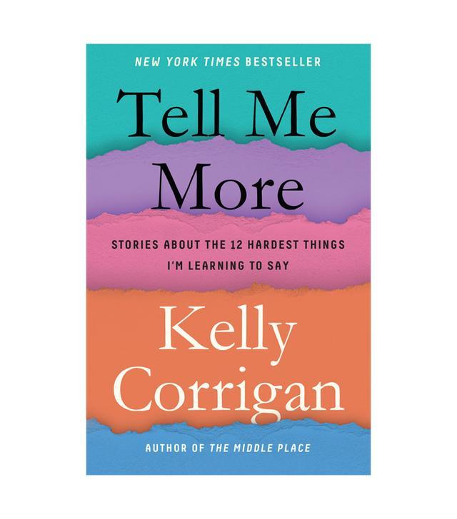 Kelly Corrigan Tell Me More