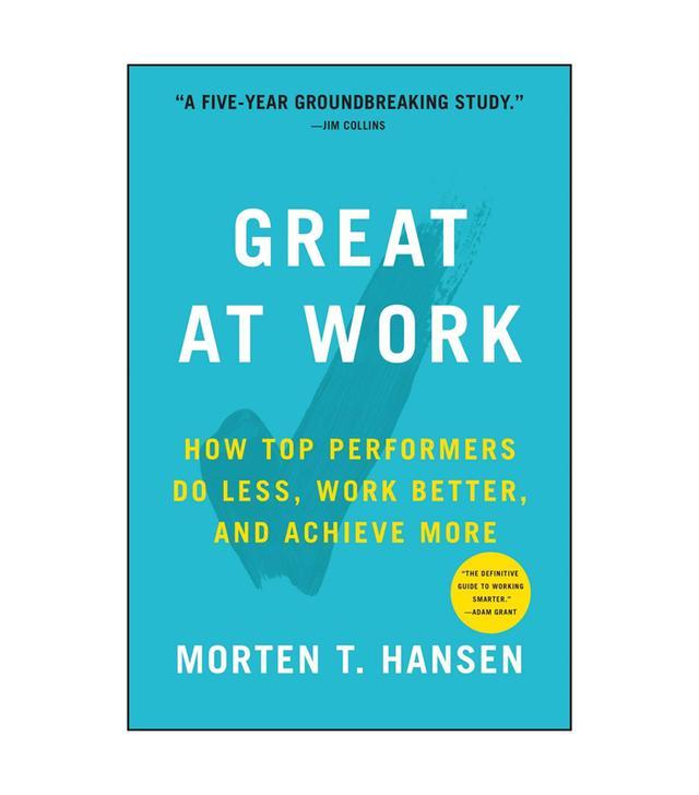 Morton T. Hansen Great at Work