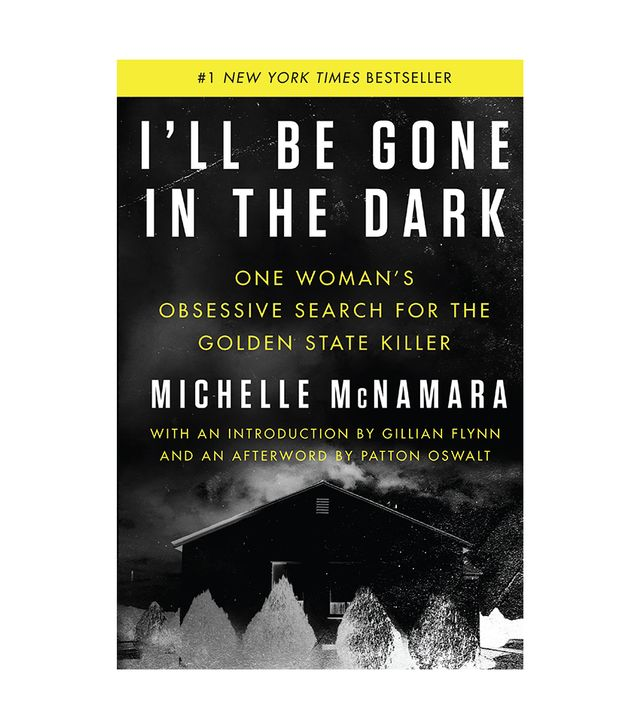 Michelle McNamara I'll Be Gone In the Dark