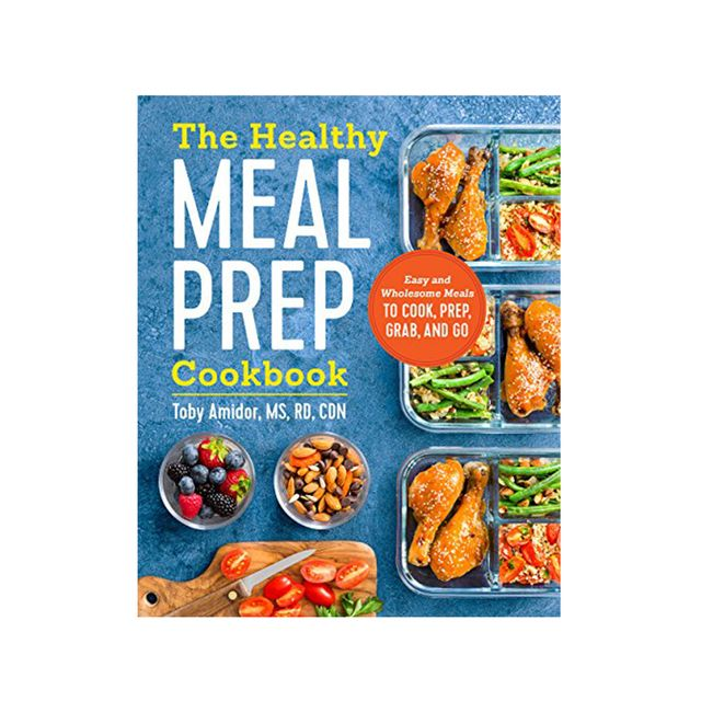 The Healthy Meal Prep Cookbook by Toby Amidor, MS, RD, CDN