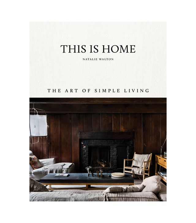 Natalie Walton This is Home: The Art of Simple Living