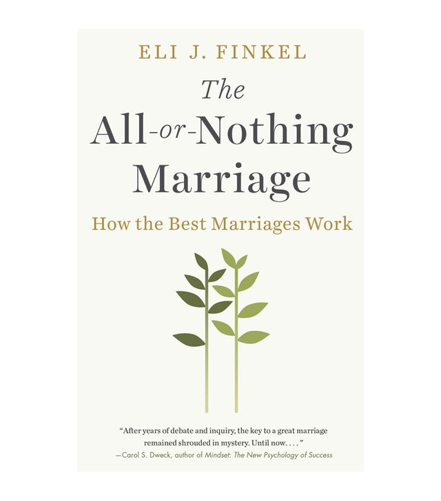 Eli J Finkel The All-or-Nothing Marriage