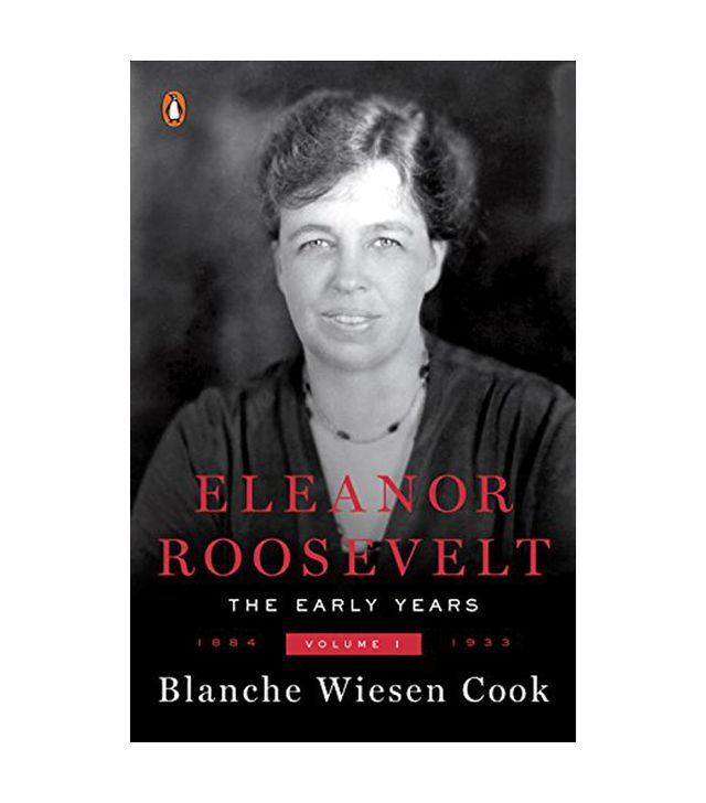 Blanche Wiesen Cook Eleanor Roosevelt, Vol. 1